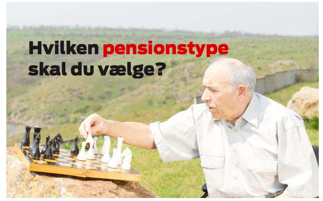 Hvilken pensionstype er den bedste for dig?